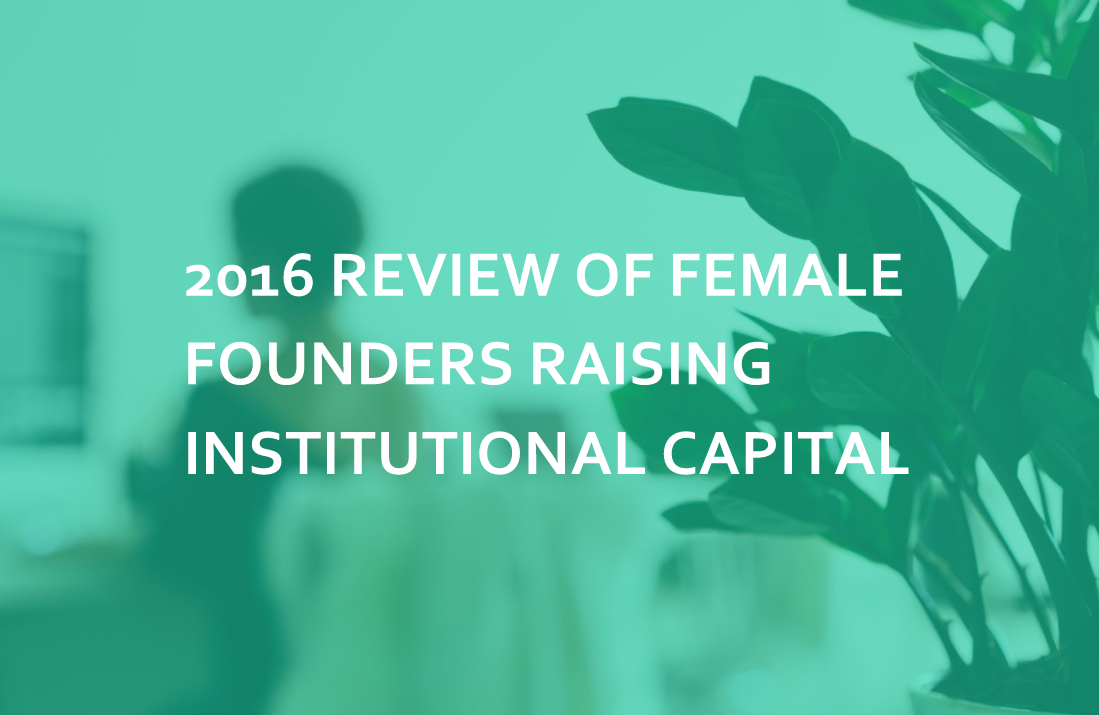 2016 Review of Female Founders Raising Institutional Capital